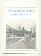 """Livre """" La Vallée Du Viroin à Toute Vapeur """" Chemin De Fer à Vapeur Des 3 Vallées - 1986 (b229) - Other"""