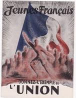 JEUNES FRANCAIS / DONNEZ L EXEMPLE DE L UNION / FASCICULE PETAINISTE MOUVEMENTS DE JEUNESSE - 1939-45