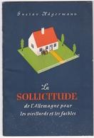 PROPAGANDE NAZI / La Sollicitude De L' Allemagne Pour Les Vieillards Et Les Faibles 1941 Hägermann 40 PAGES - 1939-45