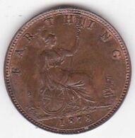 Grande-Bretagne . 1 Farthing 1878. Victoria . SUP/XF - B. 1 Farthing