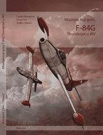 F-84G THUNDERJET IN YUGOSLAV SERVICE 1953-1974 / Illustrated, New Release 2018 - Aviation