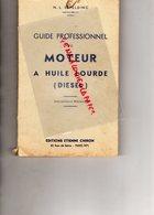 GUIDE PROFESSIONNEL DU MOTEUR A HUILE LOURDE- DIESEL- N.L. ERPELDING INGENIEUR MOTORISTE- EDITIONS CHIRON PARIS 1948 - Auto
