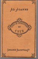 Cher (18) Adolphe Joanne :carte Du Département Du Cher   .1/487.000. 1882(PPP8636) - Carte Topografiche