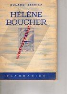 AVIATION-AVION-  HELENE BOUCHER PAR ROLAND TESSIER-ILLUSTRATIONS PAUL LENGELLE-AERODROME ROLAND GARROS -FLAMMARION 1943 - Avion