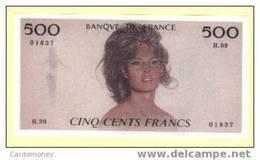 Brigitte BARDOT -  Billet Fantaisie De 500 Francs ! (art. N° 164-3) - Merchandising