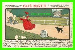 COMICS - HUMOUR - ALL ROADS LEAD TO CAFÉ MARTIN, NEW YORK CITU, NY - TRAVEL IN 1908 - - Humour