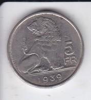 MONEDA  DE BELGICA DE 5 FRANCS DEL AÑO 1939  (COIN) - 1934-1945: Leopoldo III
