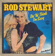 "7"" Single, Rod Stewart, Da Ya Think I'm Sexy - Disco, Pop"