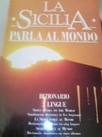 LA SICILIA PARLA AL MONDO Dizionario 5 LingueGIUSEPPE ALBERTO OREFICESPERLING & KUPLER - Turismo, Viaggi