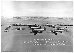 Algérie)  HASSI MESSAOUD - S.N. REPAL ( Pétrole ) - L' Aérodrome D' OUED IRARA Peut Recevoir Tous Les Types D' Appareils - Algérie