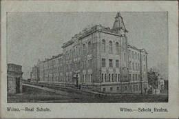 !  Alte Ansichtskarte Wilna, Wilno, Realschule, Szkola, Litauen, 1915, Wittenförden - Litauen
