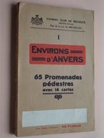ENVIRONS D'ANVERS - 65 Promenades Pédestres Avec 14 Cartes - Vol 1 Touring Club ( D. Van Keerberghen ) 311 Pag. ! - Dépliants Touristiques
