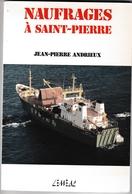 Saint-Pierre Et Miquelon - Naufrages à Saint-Pierre - 180 Pages Avec Nombreuses Photos - 1984 - History