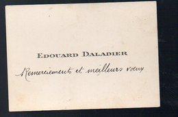 Carte De Visite D'édouard Daladier Avec Qqs Mots Manuscrits, Mais Non Signée (PPP12215) - Visiting Cards