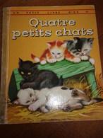 Quatre Petits Chats Editions Deuc Coqs D Or 1969 - Livres, BD, Revues