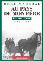 Au Pays De Mon Père En Ardenne. Omer Marchal. Ardenne, Lesse, Ochamps.... - Belgien