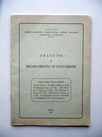 Associazione Nazionale Arma Milizia Statuto Regolamento D'Attuazione Roma 1966 - Vecchi Documenti