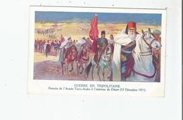 GUERRE EN TRIPOLITANIE RETARITE DE L'ARMEE TURCO-ARABE A L'INTERIEUR DU DESERT (13 DECEMBRE 1911) ILLUSTRATION - Libye