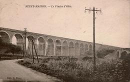 Cpa 02 NEUVE MAISON  Viaduc D'OHIS Sur L'Oise  Ligne De Chemin De Fer D'Hirson à Busigny, Cie Du Nord Cachet Convoyeur - Other Municipalities