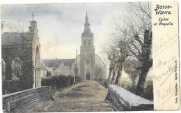 Basse-Wavre NA3: Eglise Et Chapelle 1904 - Wavre