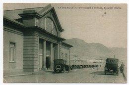 CHILE - ANTOFAGASTA FERROCARRIL A BOLIVIA, ESTACION NUEVA / TRAIN STATION / OLD CARS - 1922 - Cile