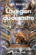 J'ai Lu 2953 - BALLARD, J.G. - La Région Du Désastre (TBE+) - J'ai Lu