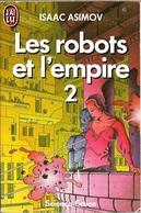 J'ai Lu 1997 - ASIMOV, Isaac - Les Robots Et L'empire (BE) - J'ai Lu