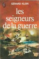 J'ai Lu 628 - KLEIN, Gérard - Les Seigneurs De La Guerre (BE+) - J'ai Lu
