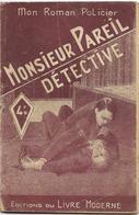 Monsieur Pareil Dérective Par Maurice De Moulins  - Mon Roman Policier N°13 - Ferenczi