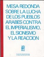 Mesa Redonda Sobre La Lucha De Los Pueblos Arabes Contra El Imperialismo, El Sionismo Y La Reaccion. La Habana, Cuba. - Law And Politics