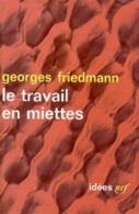 Georges Friedmann -Le Travail En Miettes - Kultur