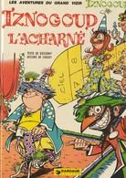 IZNOGOUD - Tabary - Edition Originale 1974 - Iznogoud L'acharné - Iznogoud