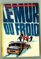 """Idéal Bibliothèque - Y. M. Loiseau - """"Le Mur Du Froid"""" - 1971 - Ideal Bibliotheque"""