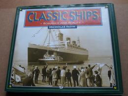 CLASSIC SHIPS * Romance And Reality * ( Nicholas Faith - 1999 ) ( 144 Pag. ) ! - Livres, BD, Revues