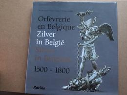 Orfèvrerie En Belgique ZILVER In België SILVER In Belgium ( Edit RACINE - 1998 - 191 Pag.) ! - Silverware