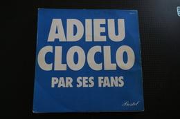 ADIEU CLOCLO PAR SES FANS. CLAUDE FRANCOIS SP HOMMAGE  DE 1978 - Vinyles