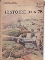 """COLLECTION """"PATRIE"""" - N°90 - HISTOIRE D'UN 75 - Guerre 1914-18"""