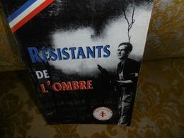 RARE ! RESISTANTS De L'OMBRE , La RESISTANCE Dans La Région Du HAVRE Par Jean-Charles BILLET - Normandie