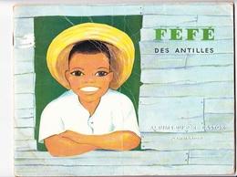 FEFE Des ANTILLES Par Annie BUTEL Et Paul FRANCOIS, Illustr. Lucile BUTEL, ALBUM DU PERE CASTOR 1962 - Livres, BD, Revues