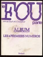 Le Fou Parle Humour Et Sérieux Reliure Des 4 1ers Numéros 1977-78  Port Fr 6,40 EUR - Humour