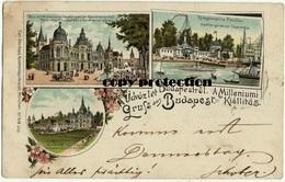 Gruß Aus Budapest, Üdvözlet Budapeströl, A Milleniumi Kiallitas, Haditengereszet Csarnoka Etc., Litho Ak 1896 - Hongrie