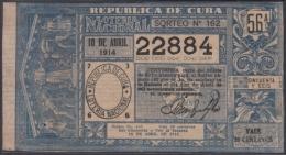 LOT-263  CUBA REPUBLIC OLD LOTTERY SORTEO DE LOTERIA Nº 162 10/04/1914 - Lottery Tickets