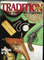 TRADITION - Magazine - Spécial N°6 - ( N° 89 à N°94 ) Année 1994 - Parfait état - Armes