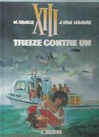 """XIII - """" TREIZE CONTRE UN """"   ( VANCE / VAN HAMME )  DARGAUD - XIII"""