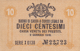 CASSA VENETA DEI PRESTITI - CAT. - RARO - 10, CENTS - FIOR DI STAMPA ,SERIE X Nr.22723,UNC. - [ 1] …-1946 : Kingdom