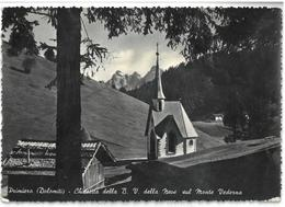 Trentino Primiero Chiesetta Della B. V. Della Neve Sul Monte Vederna Viaggiata 1952 - Altre Città