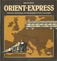 ORIENT EXPRESS GLANZZEIT NIEDERGANG UND WIEDERGEBURT EINES LUXUSZUGES - WERNER SÖLCH - 1983 ALBA - Chemin De Fer
