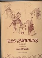 Livre De Jean ORSATELLI-LES MOULINS-Moulins à VENT-Moulins à EAU- TBE - Sciences