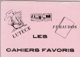 LUTECE / OMNIUM / FERAUDOS / LES CAHIERS FAVORIS / RARE - Stationeries (flat Articles)