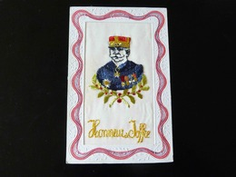 CARTE MILITAIRE BRODEE   HONNEUR A JOFFRE - Embroidered